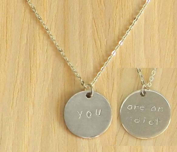 """Two Sided Charm Necklaces -""""you.....are an idiot"""". Hahahaha"""