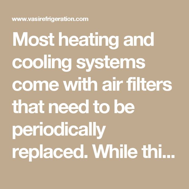 Most heating and cooling systems come with air filters that need to be periodically replaced. While this should be standard practice, many homeowners forget this important component to HVAC maintenance.