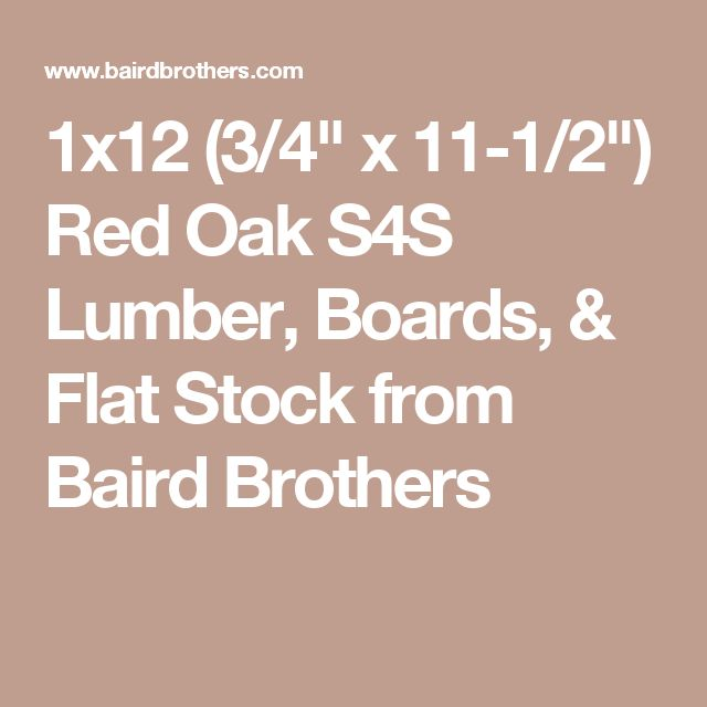 """1x12 (3/4"""" x 11-1/2"""") Red Oak S4S Lumber, Boards, & Flat Stock from Baird Brothers"""