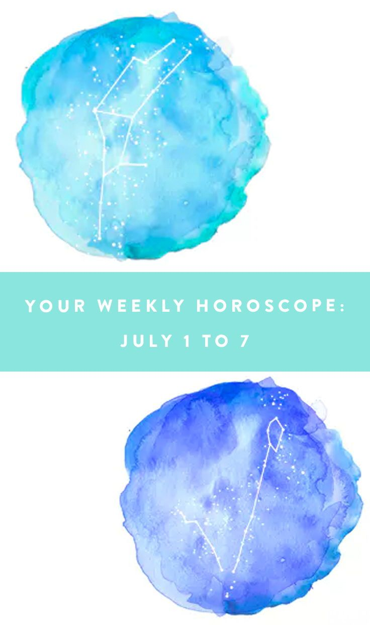 Your Weekly Horoscope: July 1 to 7   Astrology and Zodiac