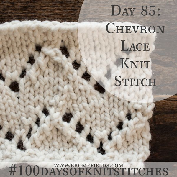 How to Knit the Chevron Lace Knit Stitch +PDF +VIDEO