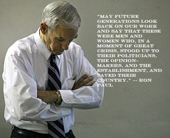 Ron Paul was our revolution. It's hard to change a country in four short years. But I know Ron wouldn't have let us down. I don't believe in being a republican or democrat, I believe in being a constitutionalist.