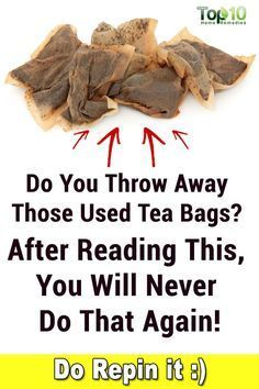 Here's Why You Should Not Throw Away #Used #Tea #Bags