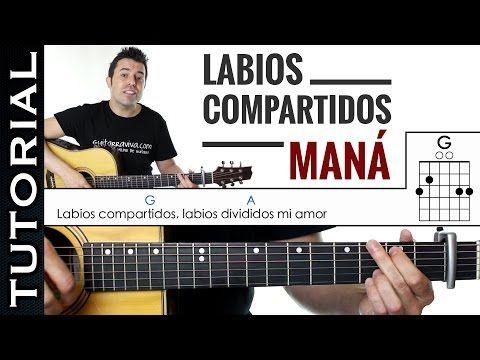 Como tocar Labios Compartidos de Maná en guitarra tutorial completo acordes muy fácil - YouTube