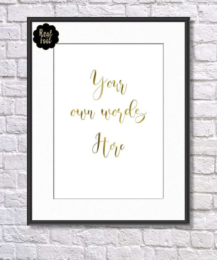Custom Quote Print designed with Gold Real Foil, Choose Your Own Words, Choose Your Foil Colour and Size by SBsPrintables on Etsy