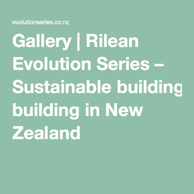 Gallery | Rilean Evolution Series – Sustainable building in New Zealand