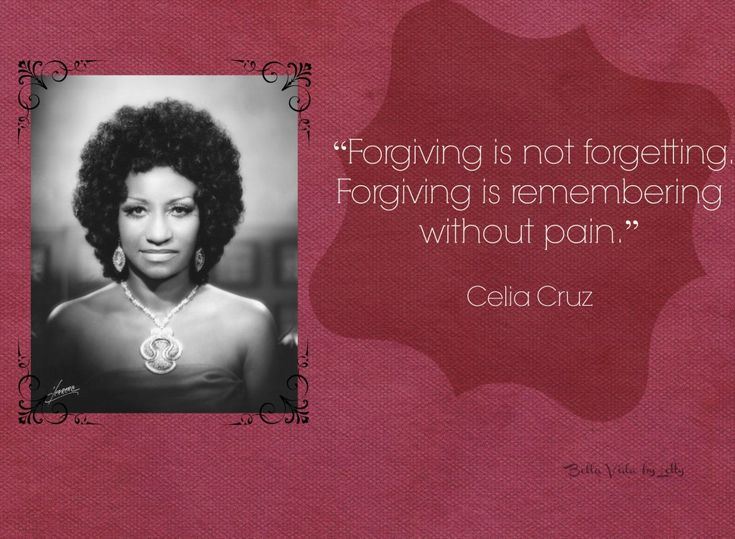 Empowering quote about forgiveness from Celia Cruz #Latinas #quotes