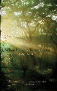 When The Sun Turns Green By Jane McKie 1846971349   eBay