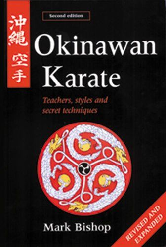 87 best karate samurai images on pinterest marshal arts martial okinawan karate teachers styles and secret techniques by mark bishophttp fandeluxe Image collections