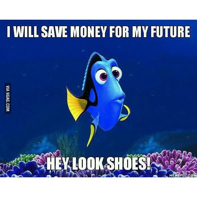 I will save money for my future... Hey look shoes!