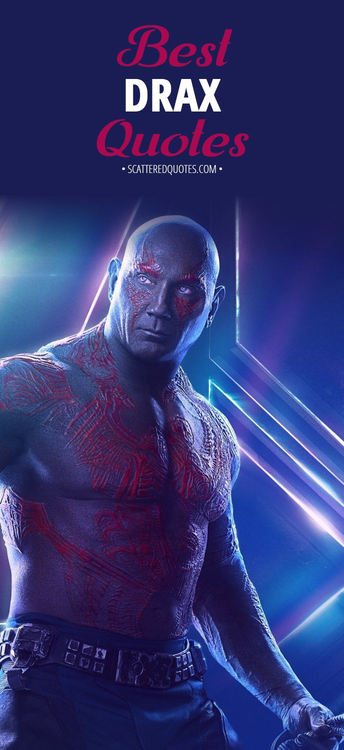 10 Best Drax The Destroyer Quotes Scattered Quotes Avengers Pictures Marvel Quotes Avengers Quotes