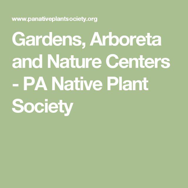 Gardens, Arboreta and Nature Centers - PA Native Plant Society