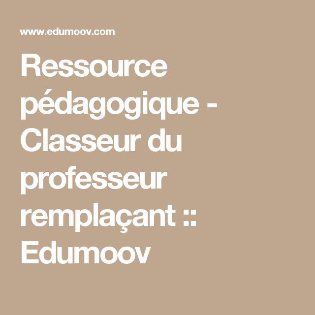 Ressource pédagogique - Classeur du professeur remplaçant :: Edumoov
