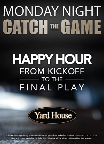 Come join YardHouse for their HAPPY HOUR EVERY MONDAY NIGHT during football season! Great food, great drinks, great time!!! See you there!