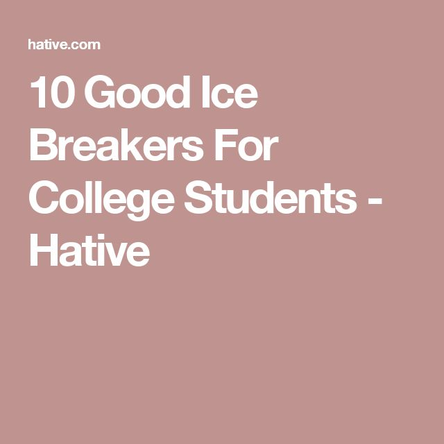 10 Good Ice Breakers For College Students - Hative