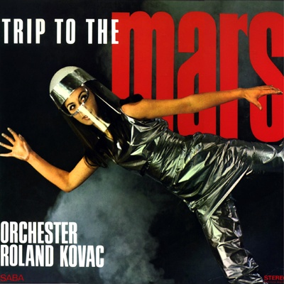 "Image result for Orchester Roland Kovac ""Trip To the Mars"" DOWNLOAD"