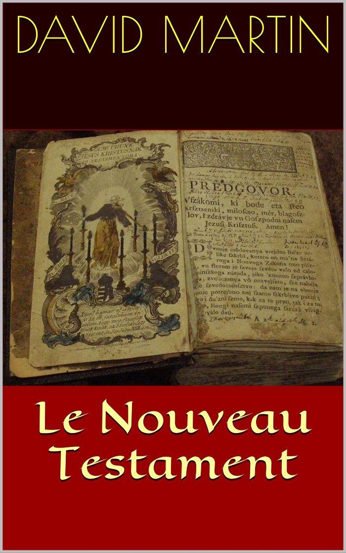 Le Nouveau Testament traduit par le théologien protestant français David Martin (1639 – 1721).