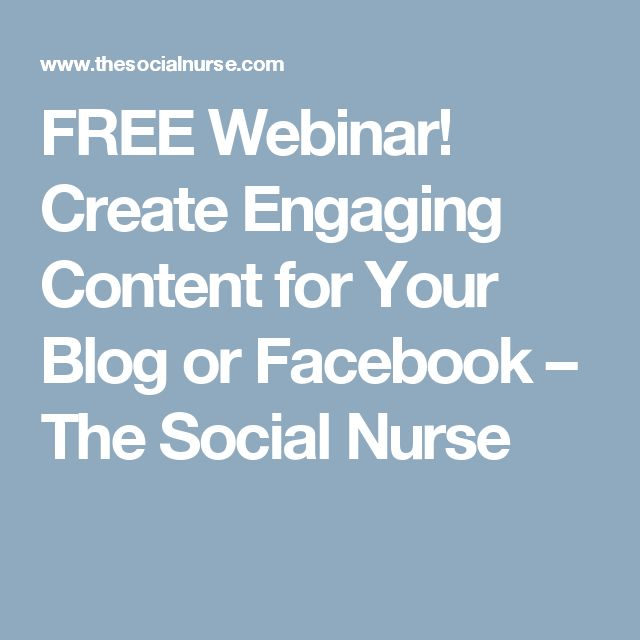 FREE Webinar! Create Engaging Content for Your Blog or Facebook – The Social Nurse