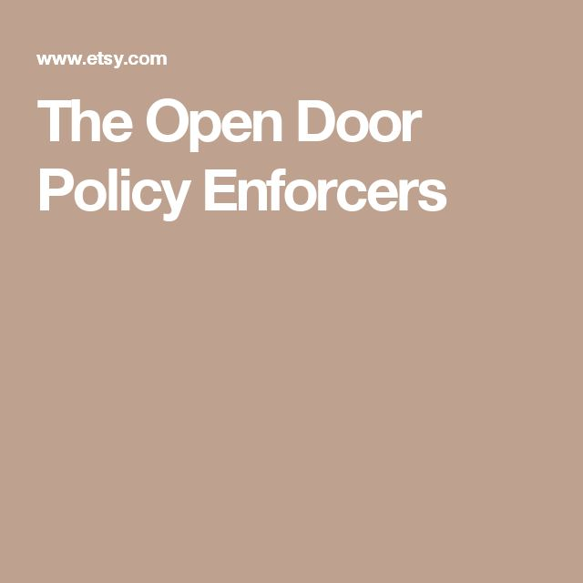 The Open Door Policy Enforcers