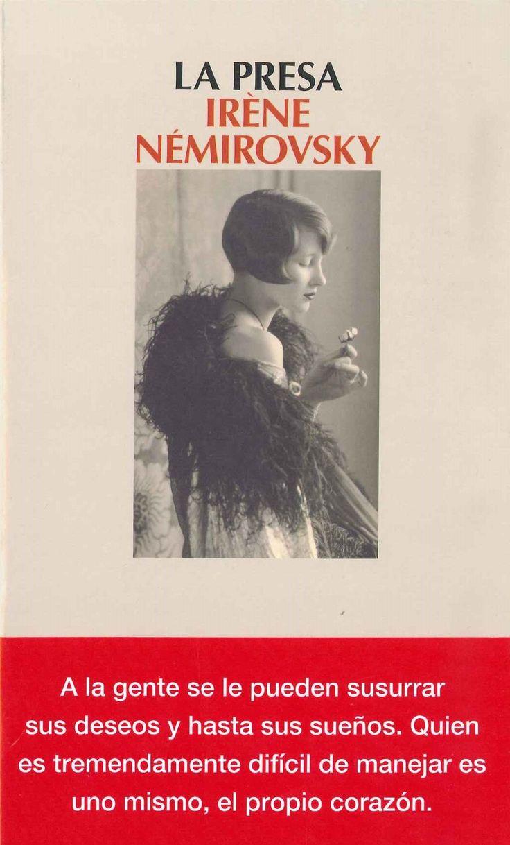 """""""La presa"""" Irene Némirovsky. Una vez más, la gran autora de origen ruso despliega su asombroso talento paa dibujar personajes memorables y plasmar emociones complejas, al tiempo que expone los vicios ocultos de la sociedad. Su mirada lúcida e inclemente y su afilada penetración psicológica están atemperadas, no obstante, por un manto de compasión y afecto hacia las debilidades del ser humano."""