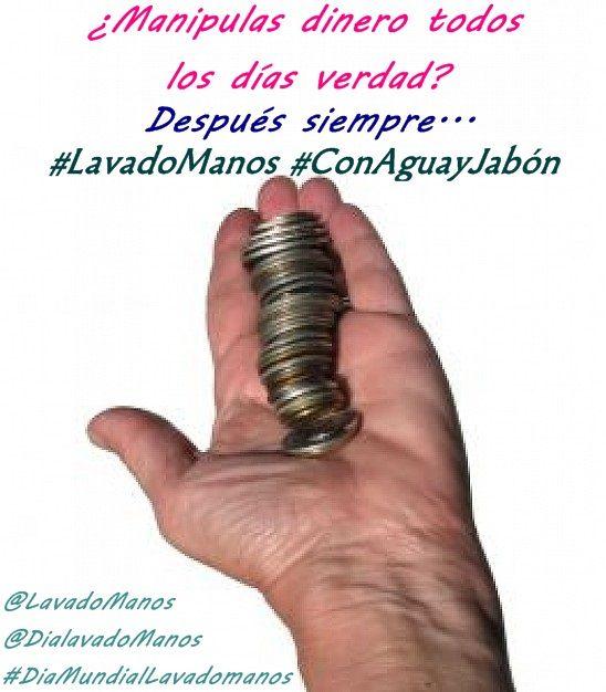 ¿Manipulas dinero a diario? Recuerda que siempre después de tocar monedas o billetes debes realizar #LavadoManos #ConAguayJabón