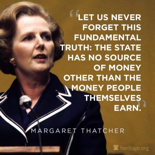 One of my absolutely favorite quotes of Mrs. Thatchers. And she a so right!