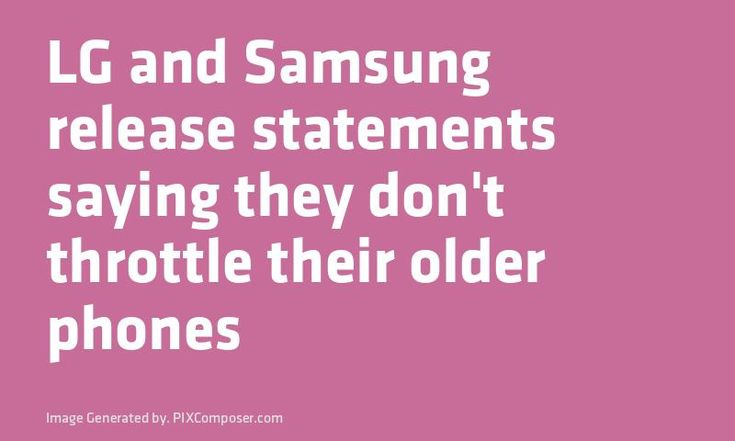 LG and #Samsung release statements saying they don't throttle their older phones