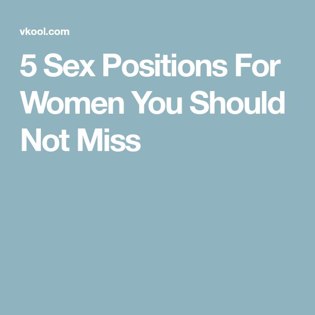 5 Sex Positions For Women You Should Not Miss