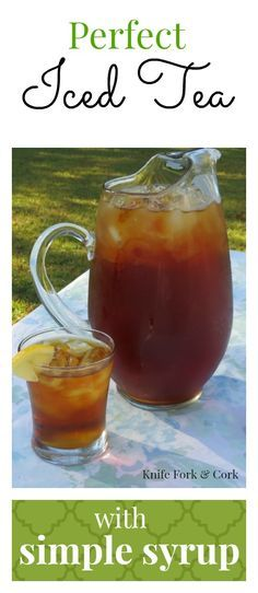 Learn how to make perfectly sweetened Southern Iced tea using simple syrup. This beverage of the South is sure to please all of your guests at your next party. Drink up and satisfy your thirst on a hot day. Perfect non-alcoholic drink for your football tailgate. http://www.knifeforkcork.com