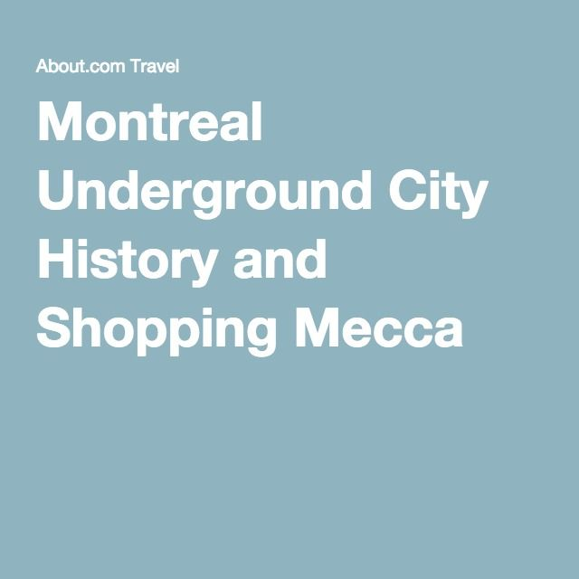 Montreal Underground City History and Shopping Mecca