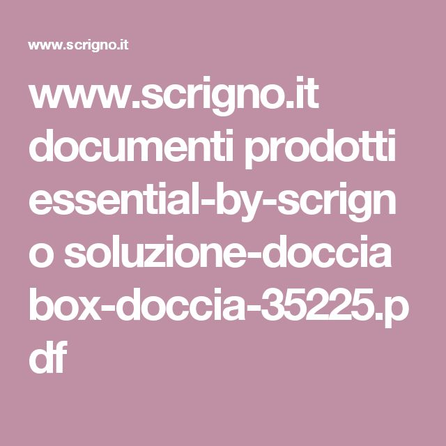 www.scrigno.it documenti prodotti essential-by-scrigno soluzione-doccia box-doccia-35225.pdf