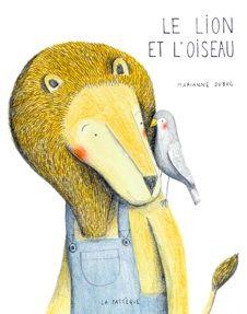 Marianne Dubuc (2013) Un jour d'automne, un lion trouve un oiseau dans son jardin. Alors que les autres oiseaux poursuivent leur route sans lui, le lion décide d'... Voici le 2e livre de Marianne Dubuc à la Pastèque!  Le lion et l'oiseau est une jolie  fable sur l'amitié.