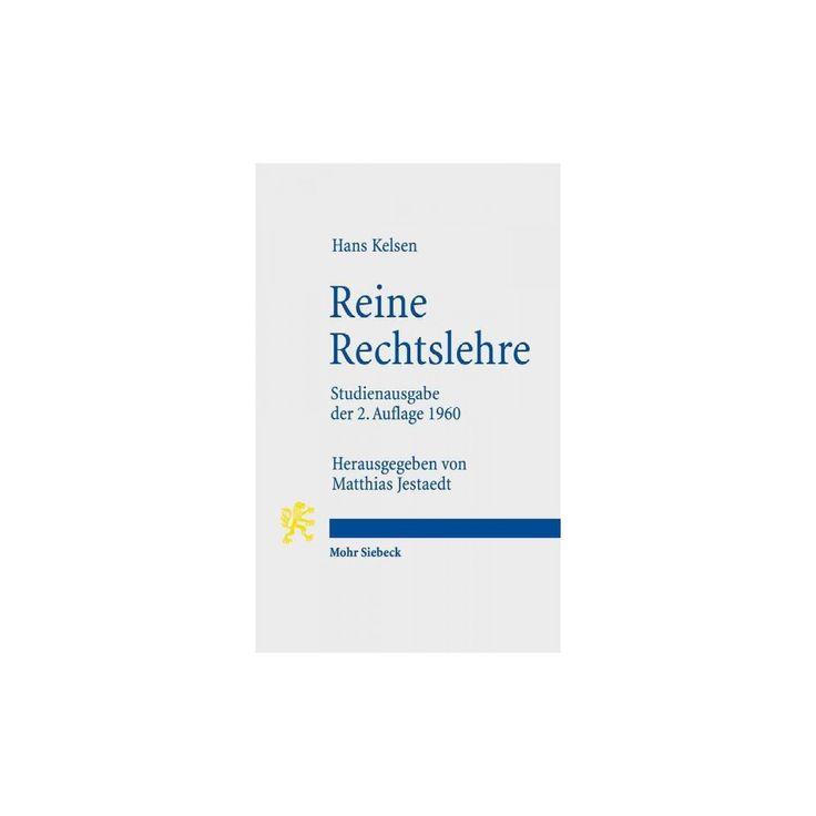 Reine Rechtslehre : Mit Einem Anhang: Das Problem Der Gerechtigkeit (Paperback) (Hans Kelsen)