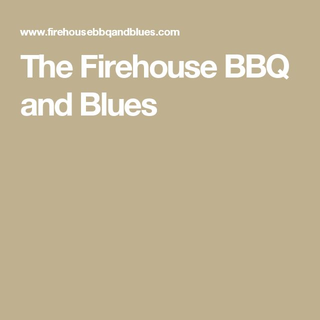 The Firehouse BBQ and Blues