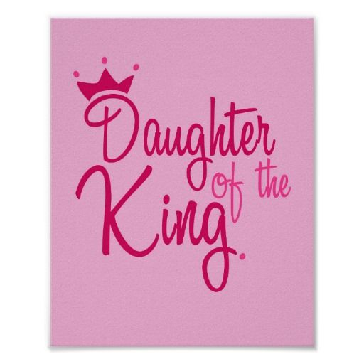 Daughter of The King Pink Art Poster by The Digi Dame on Zazzle zazzle.com/eternalhope*