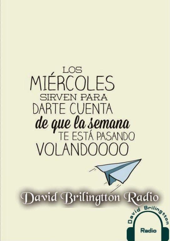 """Los """"miercoles""""sirven para darnos cuenta lo rapido que se pasa la semana.... ~ Radio Palomo"""