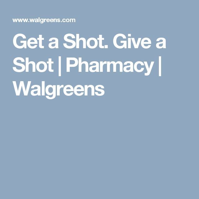 Get a Shot. Give a Shot | Pharmacy | Walgreens