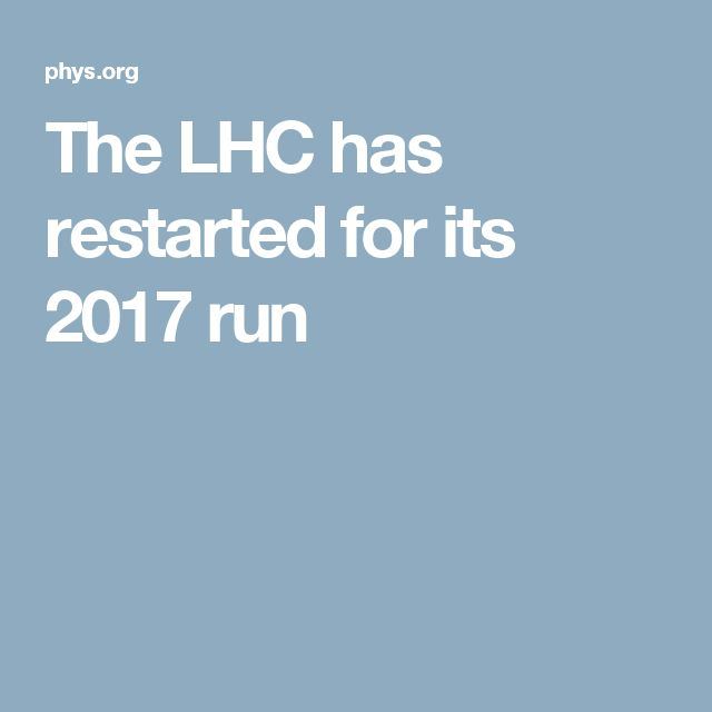 The LHC has restarted for its 2017 run