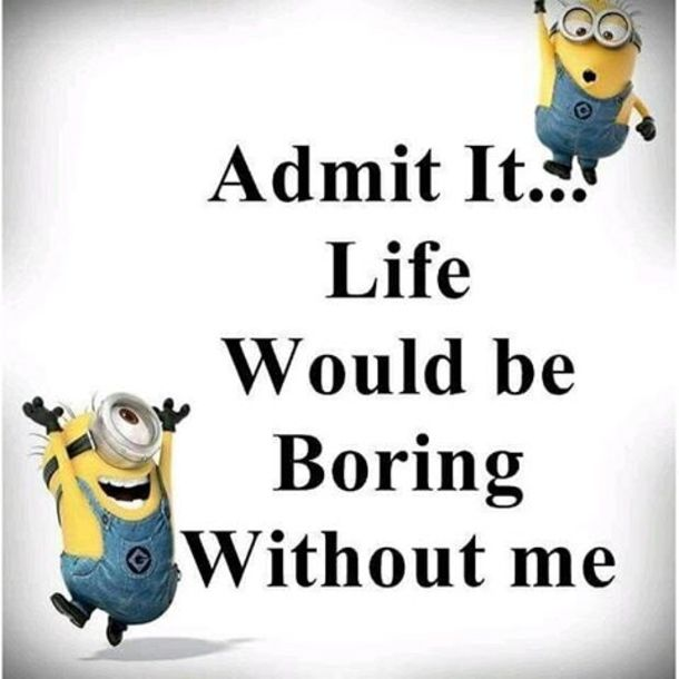 Image result for best minions quote about life