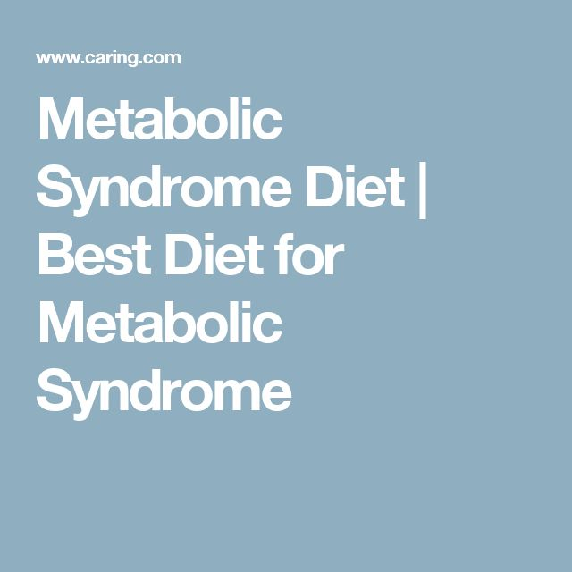 Metabolic Syndrome Diet | Best Diet for Metabolic Syndrome