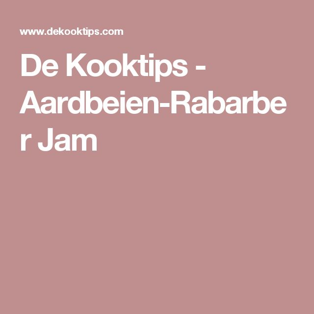 De Kooktips - Aardbeien-Rabarber Jam