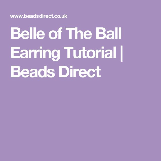 Belle of The Ball Earring Tutorial   Beads Direct
