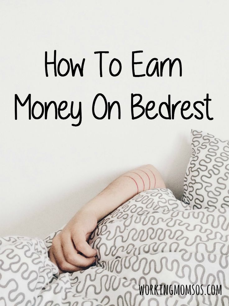 After 86 days on bedrest these are my top tips for earning money while on bedrest