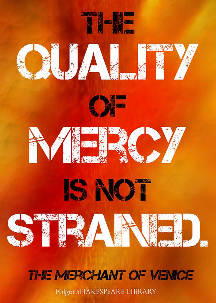 the idea of mercy in shakespeares merchant of venice The merchant of venice, dir michael radford (2004): the quality of mercy  the merchant of venice  3:05 the quality of mercy : recitation of the poem - duration: 3:10.