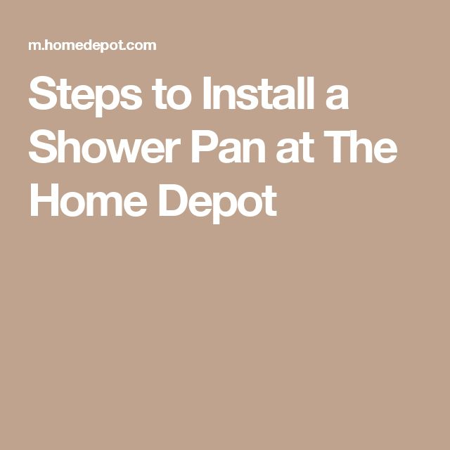 Steps to Install a Shower Pan at The Home Depot