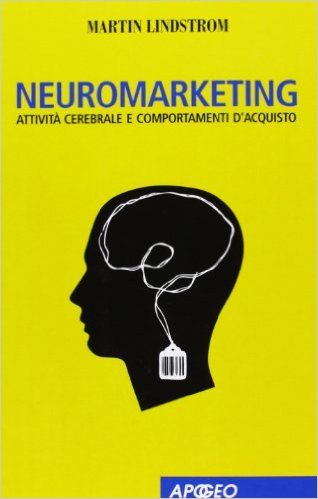 Amazon.it: Neuromarketing - Martin Lindstrom - Libri