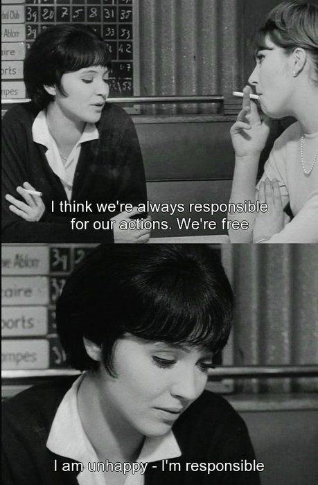 Vivre sa vie (1962), Jean-Luc Godard ! I think we're always responsible for our actions. we're free. // i am unhappy- I'm responsible....