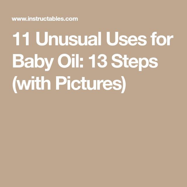 11 Unusual Uses for Baby Oil: 13 Steps (with Pictures)