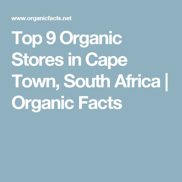 Top 9 Organic Stores in Cape Town, South Africa | Organic Facts