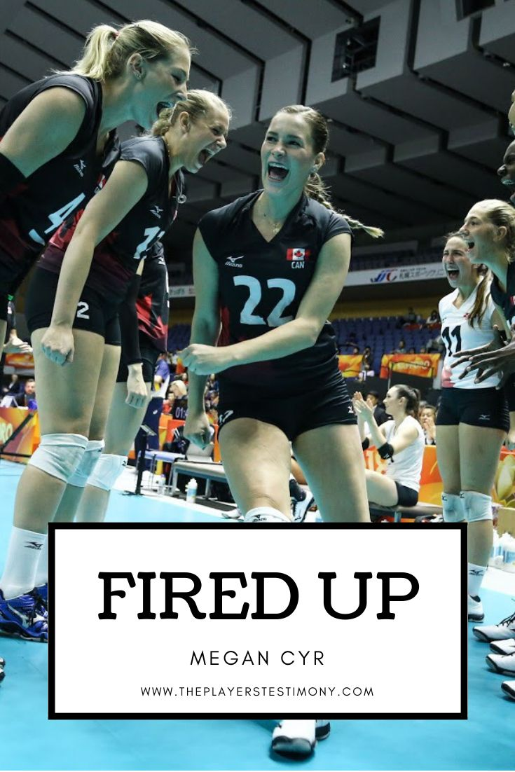 Fired Up Megan Cyr Christian Athletes Sport Quotes Motivational Olympic Volleyball